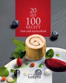 20 séf 100 recept - Nem csak ínyenceknek