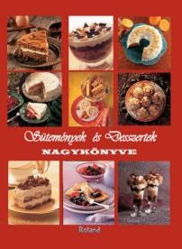 Sütemények és Desszertek nagykönyve