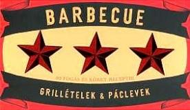 Barbecue - Grillételek & Páclevek /80 fogás és köret receptje