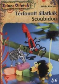 Térfonott állatkák- Scoubidou