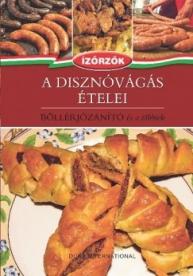A disznóvágás ételei - Böllérjózanító és a többiek /Ízőrzők 4.