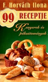 Kenyerek és péksütemények /F. Horváth Ilona 99 Receptje 12.