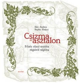 Csizma az asztalon /Főzés olasz módra régióról régióra