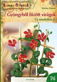 Gyöngyből fűzött virágok - Új modellek 2.