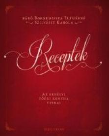 Receptek - Az erdélyi főúri konyha titkai