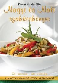 Nagyi és Nati szakácskönyve - A Magyar makrobiotika kézikönyve