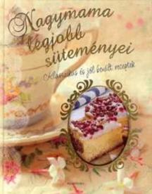 Nagymama legjobb süteményei- Klasszikus és jól bevált receptek