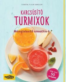 Karcsúsító turmixok- Méregtelenítő smoothie-k