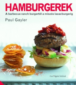 Hamburgerek - A barbecue ranch burgertől a miszós lazacburgerig