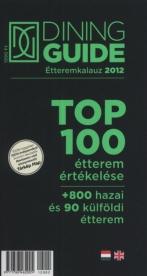 Dining Guide étteremkalauz 2012. /Top 100 étterem értékelése