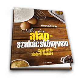 Az én alapszakácskönyvem /Sütés-főzés lépésről lépésre